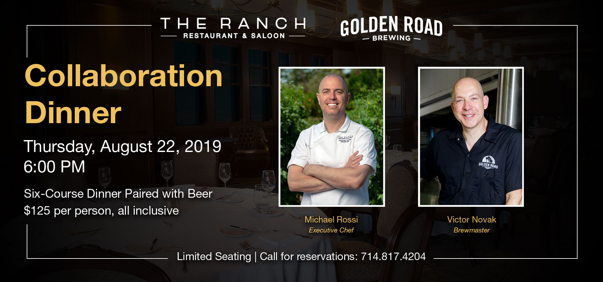 Executive Chef Michael Rossi of THE RANCH Restaurant & Saloon is set to collaborate with Brewmaster Victor Novak of Golden Road Brewing for THE RANCH's first ever Beer Dinner